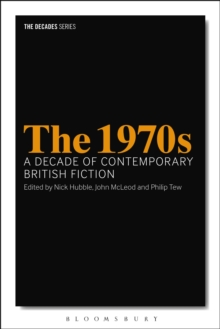 The 1970s: A Decade of Contemporary British Fiction, Paperback / softback Book