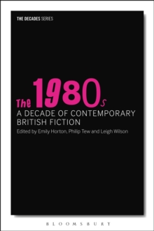 The 1980s: A Decade of Contemporary British Fiction, Paperback Book