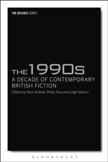 The 1990s: A Decade of Contemporary British Fiction, Paperback Book