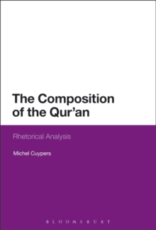 The Composition of the Qur'an : Rhetorical Analysis, Paperback / softback Book