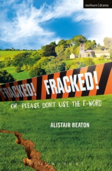 Fracked! : Or: Please Don't Use the F-Word, Paperback / softback Book