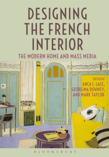 Designing the French Interior : The Modern Home and Mass Media, Paperback / softback Book