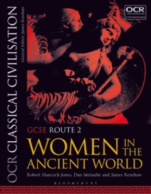 OCR Classical Civilisation GCSE Route 2 : Women in the Ancient World, Paperback Book
