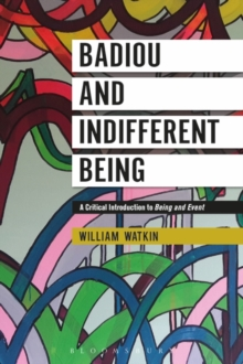 Badiou and Indifferent Being : A Critical Introduction to Being and Event, Paperback Book
