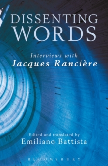 Dissenting Words : Interviews with Jacques Ranciere, Paperback Book