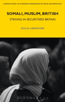 Somali, Muslim, British : Striving in Securitized Britain, Hardback Book