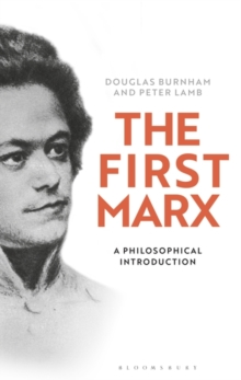 The First Marx : A Philosophical Introduction, Paperback / softback Book