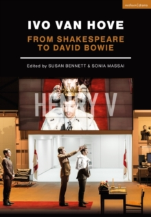 Ivo van Hove : From Shakespeare to David Bowie, Paperback / softback Book