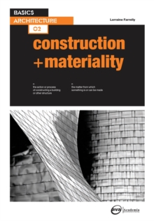 Basics Architecture 02: Construction & Materiality: Farrelly