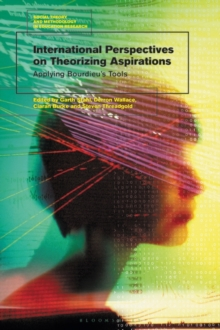 International Perspectives on Theorizing Aspirations : Applying Bourdieu's Tools, Hardback Book