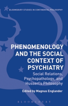 Phenomenology and the Social Context of Psychiatry : Social Relations, Psychopathology, and Husserl's Philosophy, Hardback Book