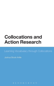 Collocations and Action Research : Learning Vocabulary through Collocations, Hardback Book