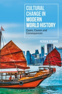 Cultural Change in Modern World History : Cases, Causes and Consequences, Paperback / softback Book
