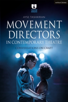 Movement Directors in Contemporary Theatre : Conversations on Craft, EPUB eBook