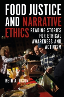 Food Justice and Narrative Ethics : Reading Stories for Ethical Awareness and Activism, Hardback Book