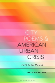 City Poems and American Urban Crisis : 1945 to the Present, Hardback Book