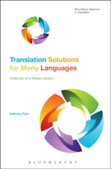 Translation Solutions for Many Languages : Histories of a flawed dream, Paperback / softback Book
