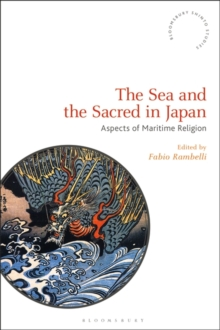 The Sea and the Sacred in Japan : Aspects of Maritime Religion, Hardback Book