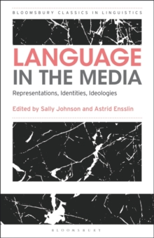 Language in the Media : Representations, Identities, Ideologies, Paperback / softback Book