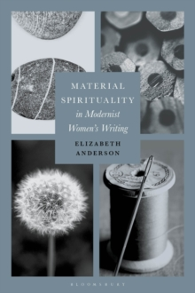 Material Spirituality in Modernist Women s Writing, PDF eBook