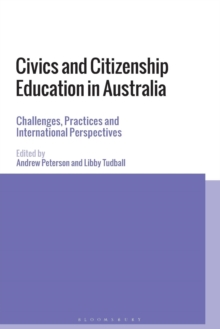 Civics and Citizenship Education in Australia : Challenges, Practices and International Perspectives, Paperback Book