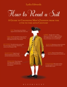How to Read a Suit : A Guide to Changing Men's Fashion from the 17th to the 20th Century, Paperback / softback Book