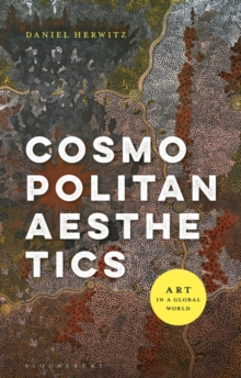 Cosmopolitan Aesthetics : Art in a Global World, Paperback / softback Book