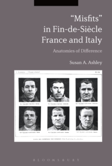 """Misfits"" in Fin-de-Siecle France and Italy : Anatomies of Difference, Paperback / softback Book"