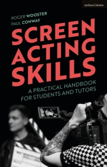 Screen Acting Skills : A Practical Handbook for Students and Tutors, PDF eBook
