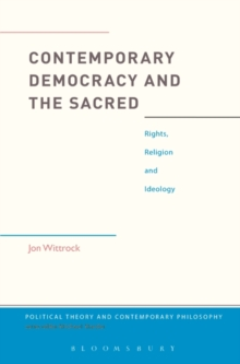 Contemporary Democracy and the Sacred : Rights, Religion and Ideology, Paperback / softback Book