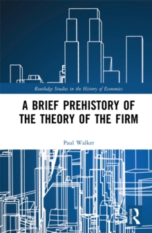 A Brief Prehistory of the Theory of the Firm, PDF eBook