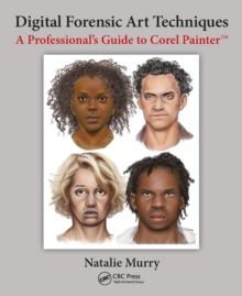 Digital Forensic Art Techniques : A Professional's Guide to Corel Painter, EPUB eBook