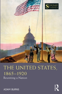 The United States, 1865-1920 : Reuniting a Nation, PDF eBook