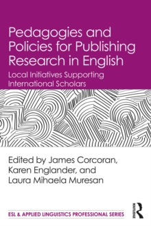 Pedagogies and Policies for Publishing Research in English : Local Initiatives Supporting International Scholars, EPUB eBook