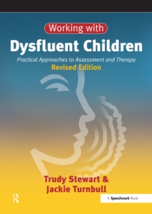 Working with Dysfluent Children : Practical Approaches to Assessment and Therapy, EPUB eBook