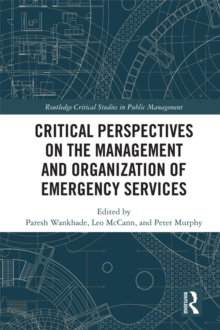 Critical Perspectives on the Management and Organization of Emergency Services, EPUB eBook