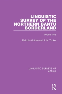 Linguistic Survey of the Northern Bantu Borderland : Volume One, EPUB eBook