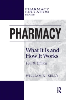 Pharmacy : What It Is and How It Works, EPUB eBook