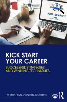 Kick Start Your Career : Successful Strategies and Winning Techniques, PDF eBook