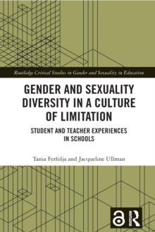 Gender and Sexuality Diversity in a Culture of Limitation : Student and Teacher Experiences in Schools, PDF eBook