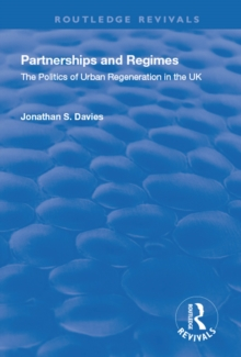 Partnerships and Regimes : The Politics of Urban Regeneration in the UK, PDF eBook