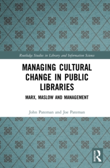 Managing Cultural Change in Public Libraries : Marx, Maslow and Management, EPUB eBook