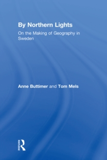 By Northern Lights : On the Making of Geography in Sweden, PDF eBook