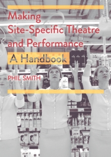 Making Site-Specific Theatre and Performance : A Handbook, EPUB eBook