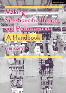 Making Site-Specific Theatre and Performance : A Handbook, Hardback Book