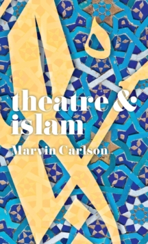 Theatre and Islam, Paperback / softback Book