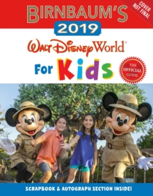 Birnbaum's 2019 Walt Disney World For Kids, Paperback / softback Book