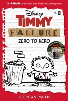 Timmy Failure: Zero To Hero : (Timmy Failure Prequel), Hardback Book