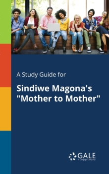"A Study Guide for Sindiwe Magona's ""mother to Mother"", Paperback / softback Book"