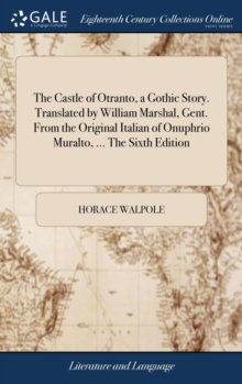 THE CASTLE OF OTRANTO, A GOTHIC STORY. T, Hardback Book